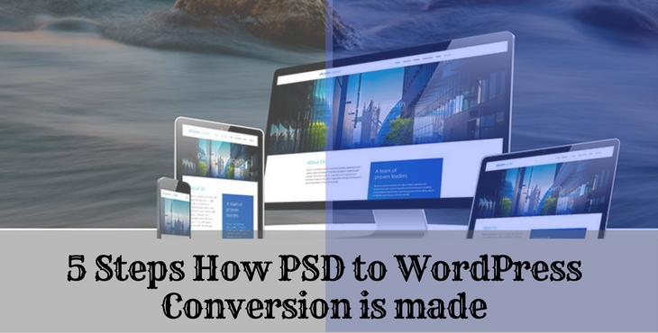 5 Steps How PSD to WordPress Conversion is made